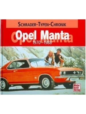 OPEL MANTA 1970-1988 - SCHRADER TYPEN CHRONIK - Livre de Alexander Franc Storz