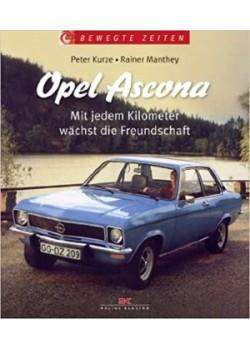 OPEL ASCONA - MIT JEDEM KILOMETER WACHST DIE FREUNDSCHAFT - Livre de Rainer Manthey Peter Kurze