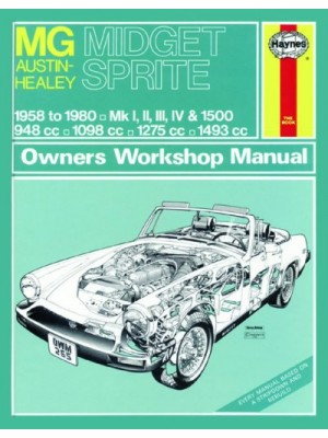 MG MIDGET AND AUSTIN HEALEY SPRITE 1958-80 - OWNERS WORSHOP MANUAL