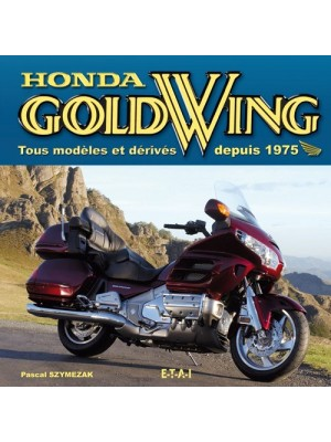 HONDA GOLD WING TOUS MODELES ET DERIVES DEPUIS 1975