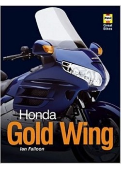 HONDA GOLD WING : HAYNES GREAT BIKES SERIES