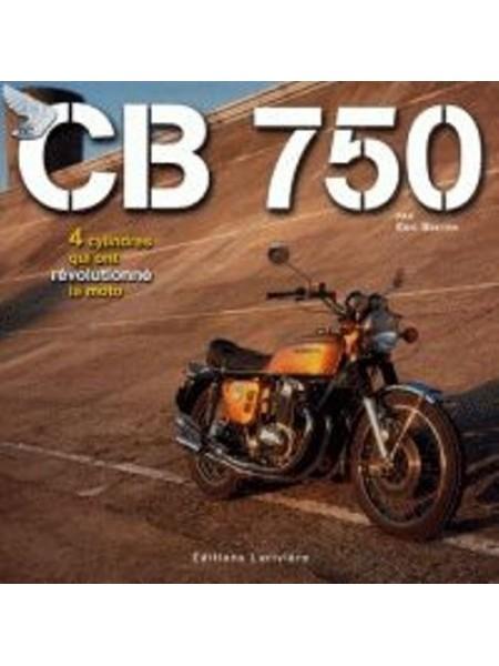CB 750 4 CYLINDRES QUI ONT REVOLUTIONNE LA MOTO
