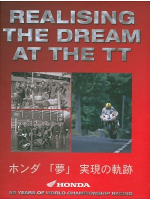 HONDA REALISING THE DREAM AT THE TT