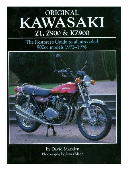 ORIGINAL KAWASAKI Z1, Z900 & KZ900 - THE RESTORER'S GUIDE ... 1972-76
