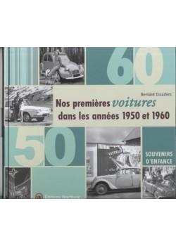 NOS PREMIERES VOITURES DANS LES ANNEES 1950 ET 1960