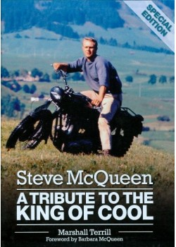 STEVE MCQUEEN : A TRIBUTE TO THE KING OF COOL SPECIAL EDITION