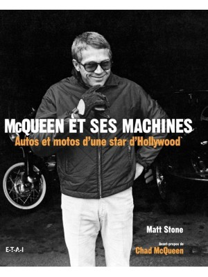 MCQUEEN ET SES MACHINES AUTOS ET MOTOS D'UNE STAR D'HOLLYWOOD