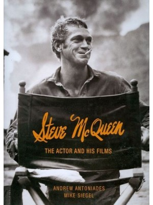 STEVE MCQUEEN THE ACTOR AND HIS FILMS