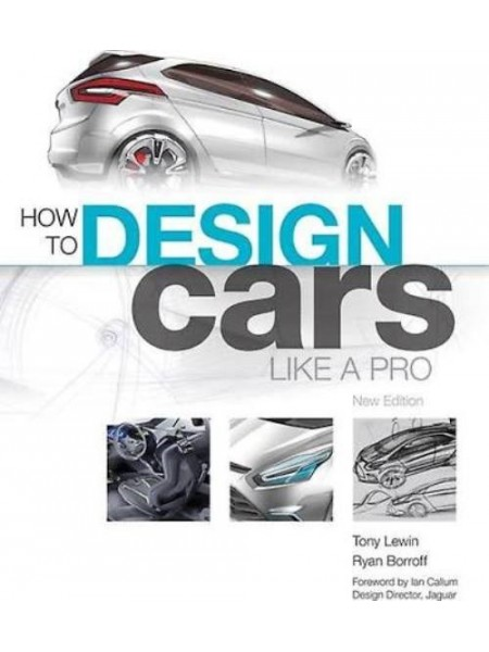HOW TO DESIGN CARS LIKE A PRO - Livre de Tony Lewin & Ryan Borroff