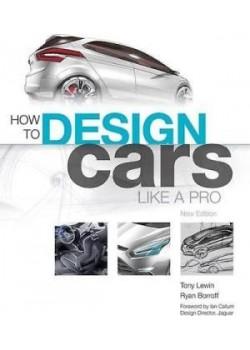 HOW TO DESIGN CARS LIKE A PRO - Livre de Tony Lewin & Ryan Borroff