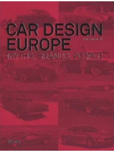 CAR DESIGN EUROPE - MYTHS, BRANDS, PEOPLE  - Livre de Paolo Tumminelli