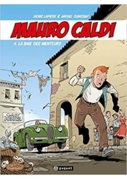 MAURO CALDI - BD - T4 : LA BAIE DES MENTEURS - Livre de Denis Lapière et Michel Constant