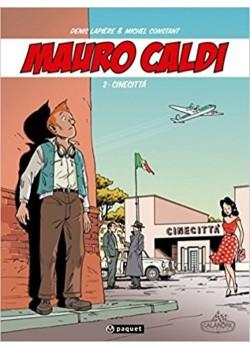 MAURO CALDI - BD - T2 : CINECITTA - Livre de Denis Lapiere | Michel Constant