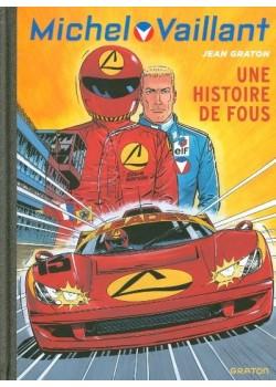 MICHEL VAILLANT T55 - REEDITION - UNE HISTOIRE DE FOU