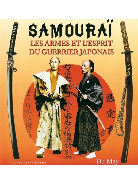 SAMOURAI LES ARMES ET L'ESPRIT DU GUERRIER JAPONAIS