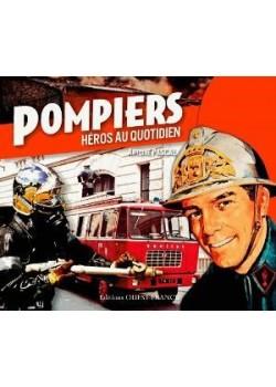 POMPIERS, HEROS AU QUOTIDIEN