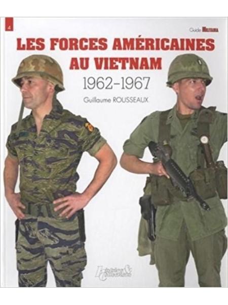 LES FORCES AMERICAINES AU VIETNAM 1962-1967