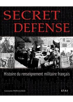 SECRET DEFENSE HISTOIRE DU RENSEIGNEMENT MILITAIRE FRANCAIS