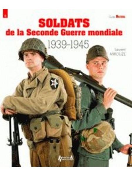 SOLDATS DE LA SECONDE GUERRE MONDIALE 1939-1945