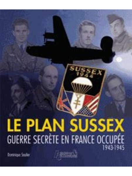 LE PLAN SUSSEX - GUERRE SECRETE EN FRANCE 1943-1945