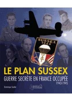 LE PLAN SUSSEX - GUERRE SECRETE EN FRANCE 1943-1945