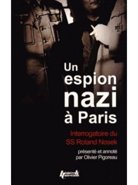 UN ESPION NAZI. INTERROGATOIRE DU SS ROLAND NOSEK
