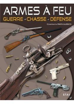 ARMES A FEU, GUERRE, CHASSE ET DEFENSE