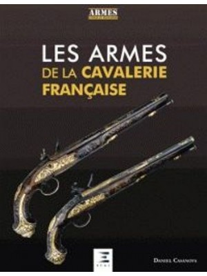 LES ARMES DE LA CAVALERIE FRANCAISE
