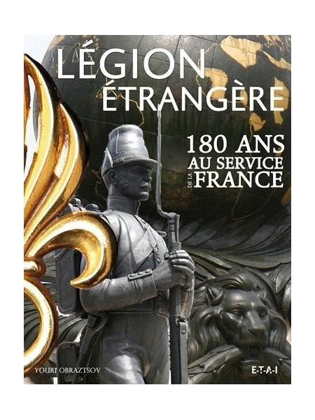 LA LEGION ETRANGERE 180 ANS AU SERVICE DE LA FRANCE