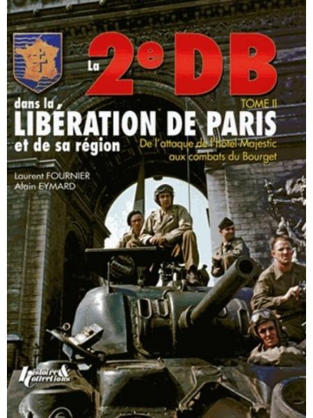 LA 2E DB TOME 2 - DE L'ATTAQUE DU MAJESTIC AUX COMBATS DU BOURGET