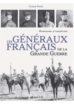 GENERAUX FRANCAIS DE LA GRANDE GUERRE 1914-1918