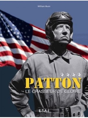GENERAL PATTON LE CHASSEUR DE GLOIRE