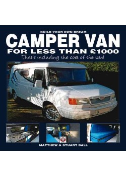 BUILD YOUR OWN DREAM CAMPER VAN FOR LESS THAN £ 1000