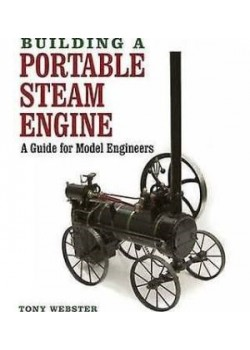 BUILDING A PORTABLE STEAM ENGINE - A GUIDE FOR MODEL ENGINEERS