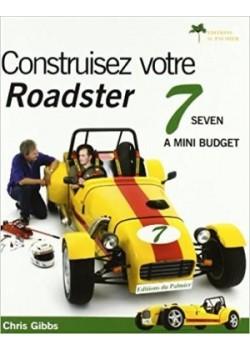 CONSTRUISEZ VOTRE ROADSTER 7 SEVEN A MINI BUDGET - Livre de Chris Gibbs