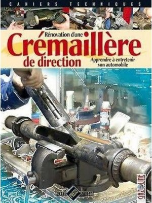 RENOVATION D'UNE CREMAILLERE DE DIRECTION