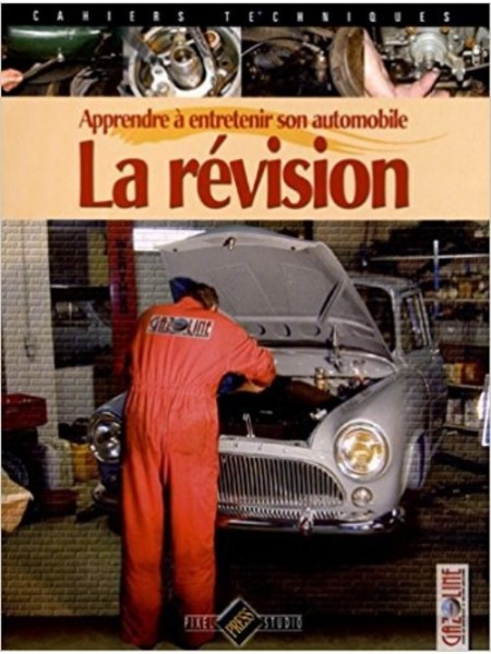 LA REVISION - APPRENDRE A ENTRETENIR SON AUTOMOBILE