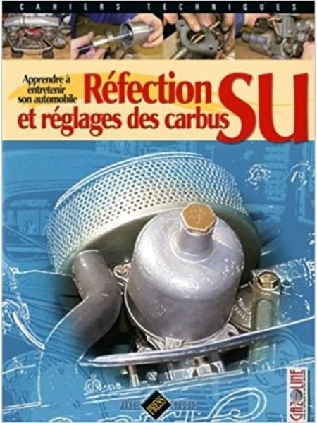 REFECTION ET REGLAGES DES CARBUS SU - APPRENDRE A ENTRETENIR SON ... - Livre de Gazoline