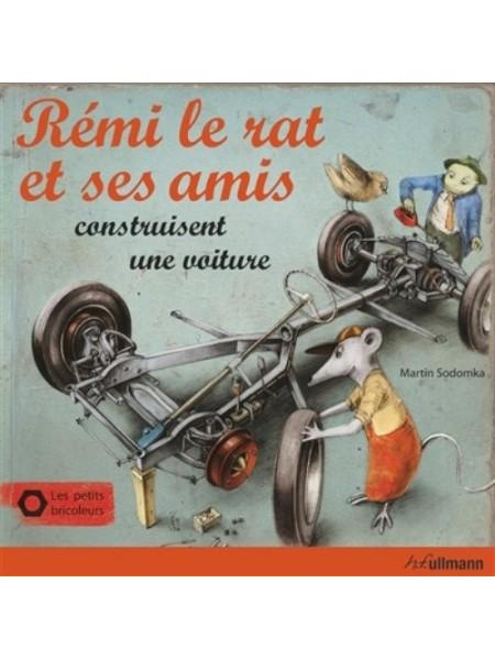 REMI LE RAT ET SES AMIS CONSTRUISENT UNE VOITURE