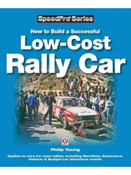 HOW TO BUILD A SUCCESSFUL LOW-COST RALLY CAR - Livre de Philip Young