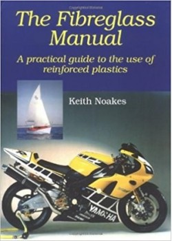 THE FIBERGLASS MANUAL - A PRACTICAL GUIDE ... - Livre de Keith Noakes