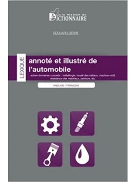 LEXIQUE ANNOTE ET ILLUSTRE DE L'AUTOMOBILE ANGLAIS-FRANCAIS 2012 - Livre de Edouard Derre
