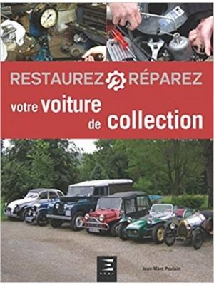 RESTAUREZ VOTRE VOITURE DE COLLECTION 2ème édition