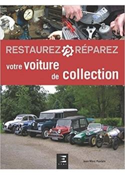 RESTAUREZ VOTRE VOITURE DE COLLECTION  - Livre de Jean-Marc POULAIN