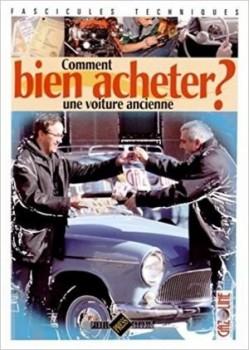 COMMENT BIEN ACHETER UNE AUTO ANCIENNE ?