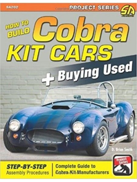 HOW TO BUILD COBRA KIT CARS + BUYING USED - Livre