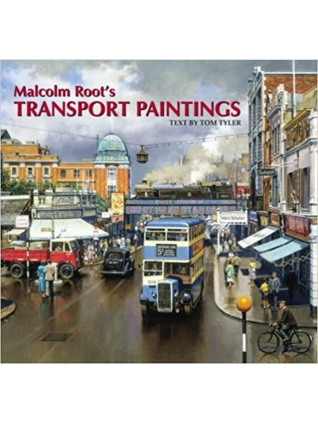 MALCOM ROOT'S TRANSPORT PAINTINGS - Livre de Tom Tyler,Malcolm Root