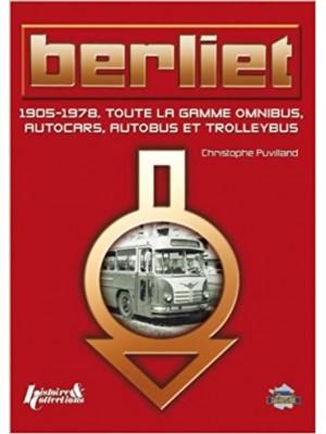 BERLIET - 1905-1978 OMNIBUS,AUTOCARS, AUTOBUS ET TROLLEYSBUS
