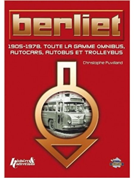 BIERLIET - 1905-1978 OMNIBUS,AUTOCARS, AUTOBUS ET TROLLEYSBUS - Livre de Christophe PUVILLAUD