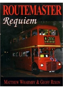 ROUTEMASTER REQUIEM - Livre de Geoff Rixon, M. Wharmby